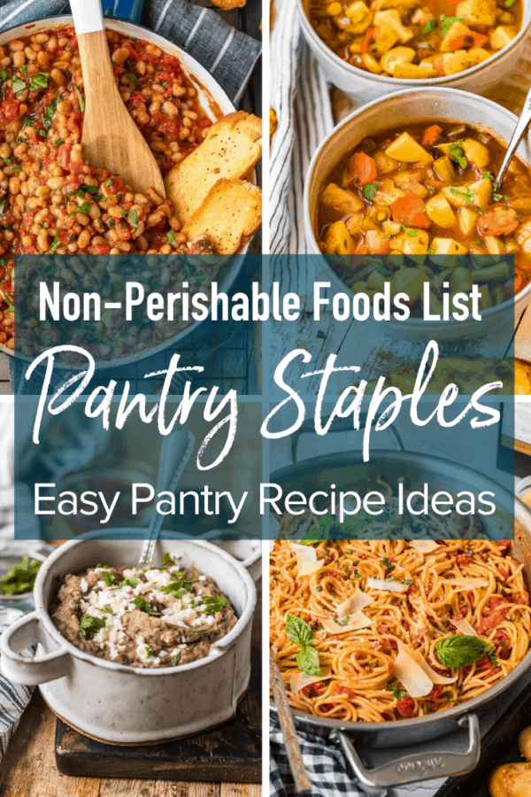 pantry staples: non-perishable foods list and easy pantry recipe ideas