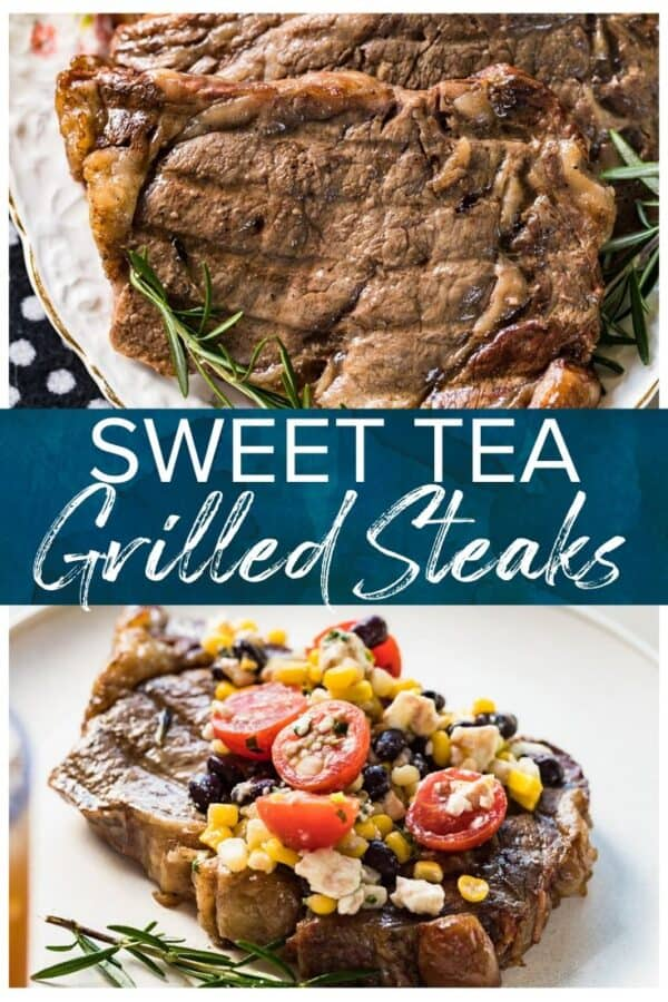 sweet tea grilled steaks pinterest collage