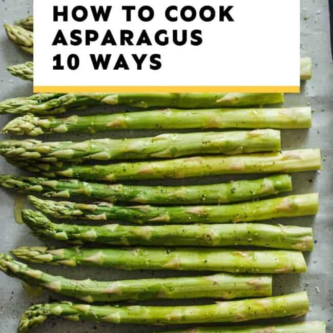 asparagus guide how to cook asparagus 10 ways