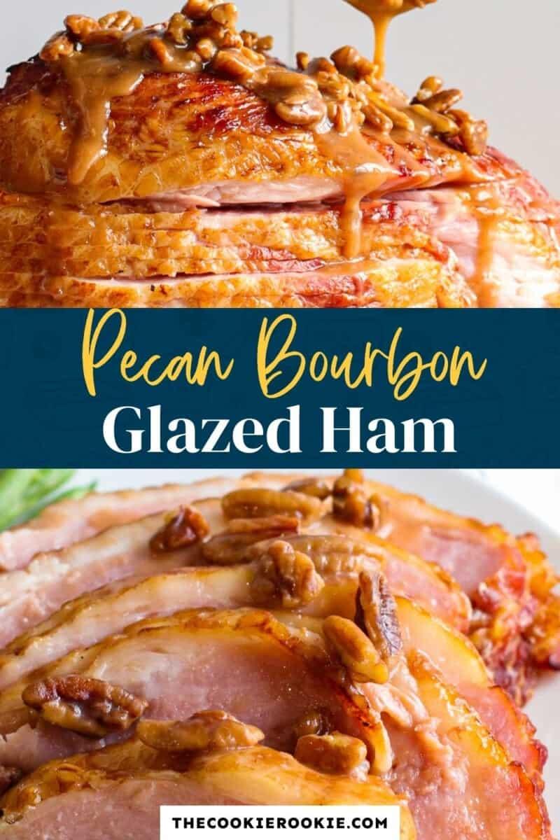 pecan bourbon glazed ham recipe pinterest collage